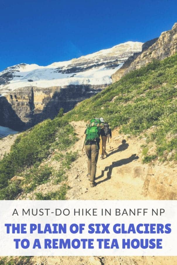 The Plain of Six Glaciers hike in Banff National Park is a must-do hike