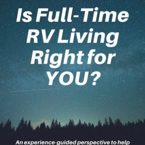 """Book cover for """"Is Full-Tiime RV Living Right For You?"""""""