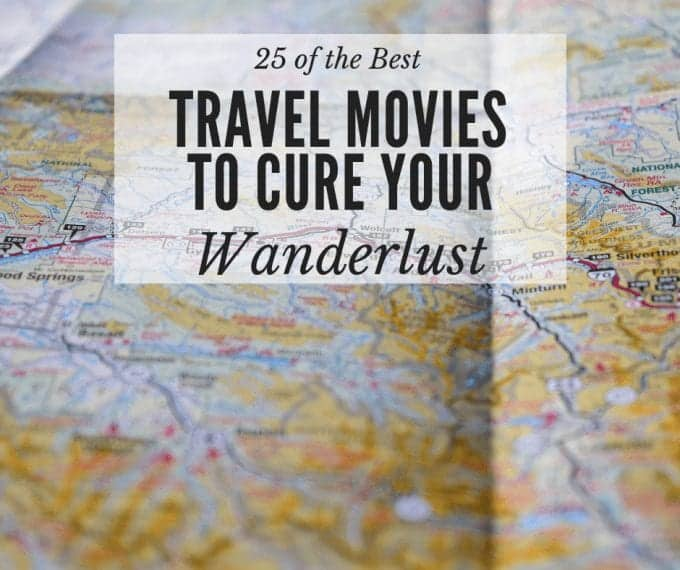 25 of the Best Travel Movies to Cure Your Wanderlust