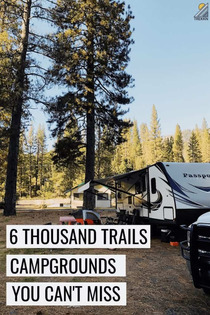6 Thousand Trails Campgrounds not to be missed