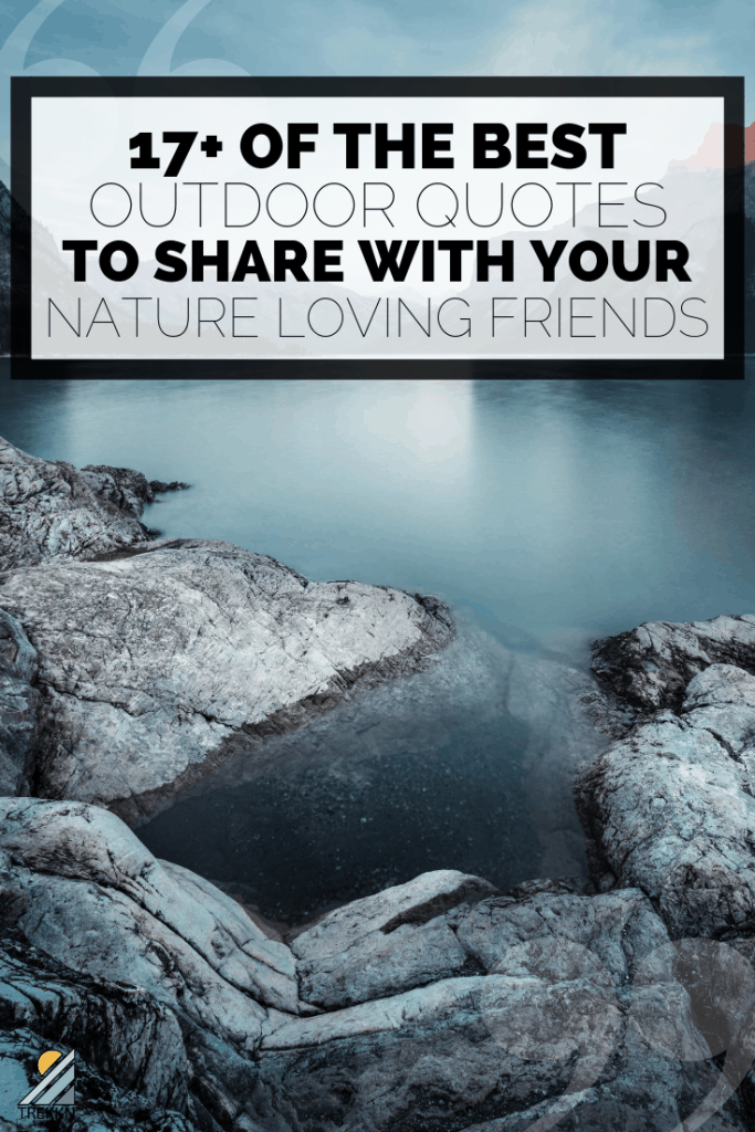 17 outdoor quotes to share with your nature loving friends