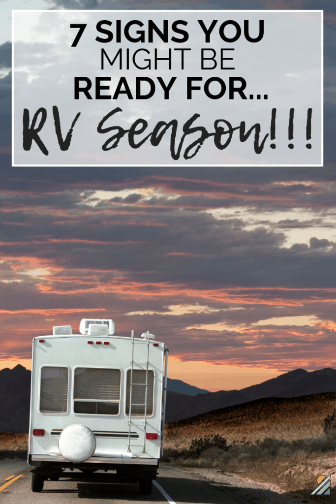 Signs you might be way past ready for RVing season