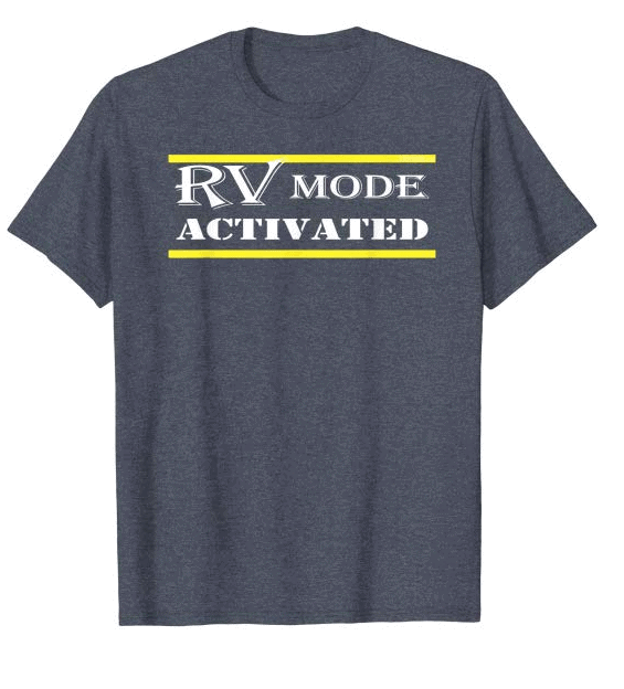 RV Mode Activated T-Shirt