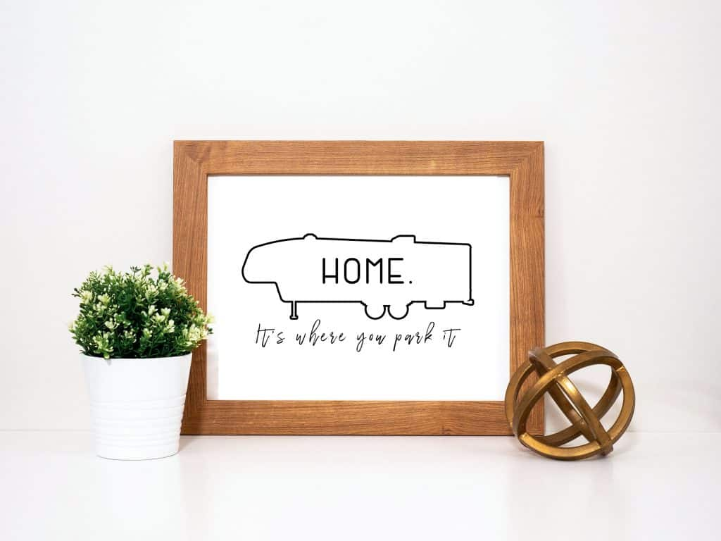 Fifth Wheel Home It's Where You Park It Printable