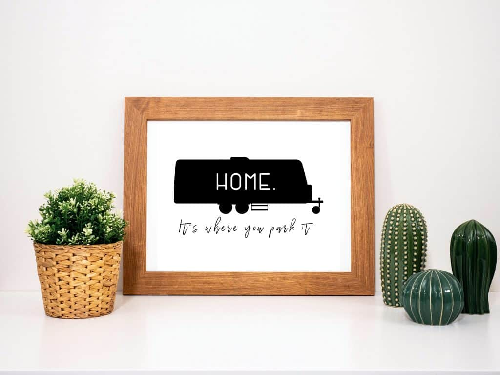 Travel Trailer Home is where you park it printable wall decor