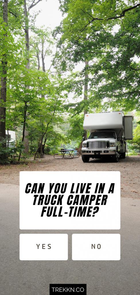 can you live full-time in a truck camper